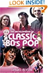 The Encyclopaedia of Classic 80's Pop