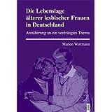 Die Lebenslage älterer lesbischer Frauen in Deutschland: Annäherung an ein verdrängtes Thema