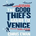 The Good Thief's Guide to Venice: Good Thief Mysteries, Book 4 (Unabridged) Audiobook by Chris Ewan Narrated by Simon Vance