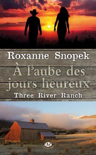 Three River Ranch, Tome 1 : A l'aube des jours heureux  51XNN%2BQ98PL