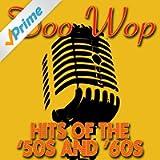 Doo Wop Hits Of The '50s & '60s