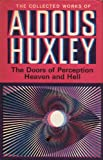 The Doors of Perception (The collected works of Aldous Huxley) (0701107960) by Huxley, Aldous