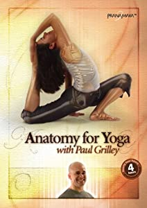 Anatomy for Yoga with Paul Grilley