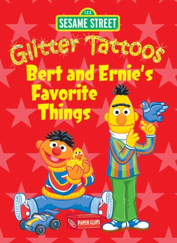 Sesame Street Glitter Tattoos Bert and Ernie's Favorite Things