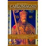Breve historia de Carlomagno y el Sacro Imperio Romano Germánico: La desconocida historia de la Europa medieval...