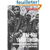 Mai-Mai Yakutumba: Resistance and racketeering in Fizi, South Kivu