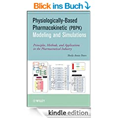 Physiologically-Based Pharmacokinetic (PBPK) Modeling and Simulations: Principles, Methods, and Applications in the Pharmaceutical Industry