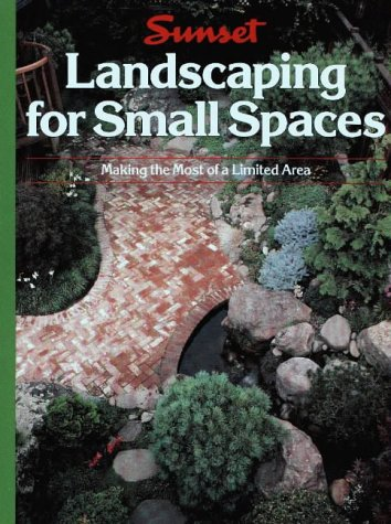 Landscaping for Small Places: Making the Most of a Limited Area (Gardening & Landscaping)