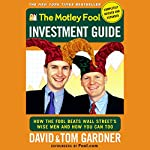 The Motley Fool Investment Guide | David Gardner,Tom Gardner