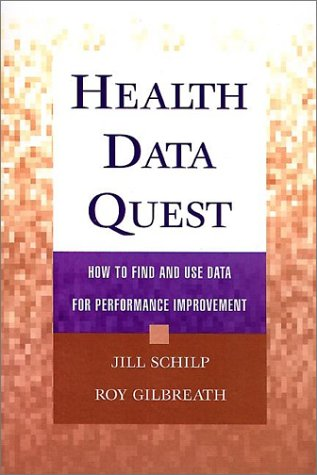 Health Data Quest : How to Find and Use Data for Performance Improvement