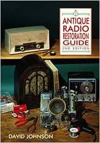 Antique Radio Restoration Guide: David Johnson ...