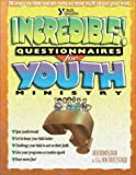 Incredible! Questionnaires for Youth Ministry (0310207703) by Bundschuh, Rick