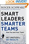 Smart Leaders, Smarter Teams: How You...