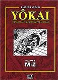 echange, troc Shigeru Mizuki - Yôkai : Dictionnaire des monstres japonais, Volume 2 (M-Z)