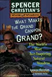 What Makes the Grand Canyon Grand? The Worlds Most Awe-Inspiring Natural Wonders