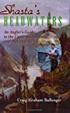 Search : Shasta's Headwaters: An Angler's Guide to the Upper Sacramento and McCloud Rivers