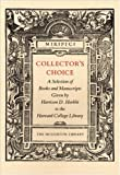 Collector's Choice: A Selection of Books and Manuscripts Given by Harrison D. Horblit to the Harvard College Library (0976492520) by Gingerich, Owen