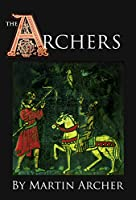 The Archers: Historical fiction set in Medieval England in the days of King Richard and the Templar Knights