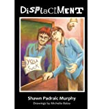[ DISPLACEMENT ] By Murphy, Shawn Padraic ( Author) 2013 [ Paperback ]