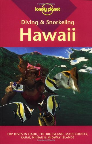 Diving & Snorkeling Hawaii: Top Dives in Oahu, the Big Island, Maui County, Kauai, Niihau & Midway Islands (Lonely Planet Diving & Snorkeling Hawaii)