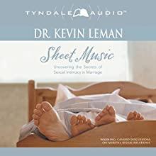 Sheet Music: Uncovering the Secrets of Sexual Intimacy in Marriage Audiobook by Kevin Leman Narrated by Ron Turner