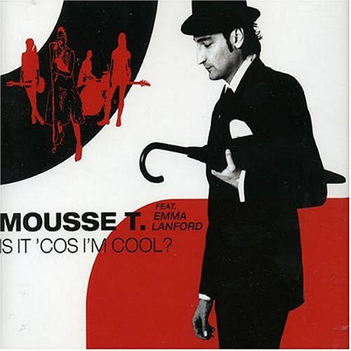 Mousse T. - Is It Cos I