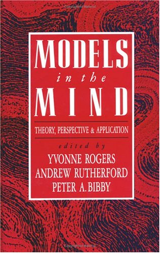 Models in the Mind: Theory, Perspective and Application (Computers and People)