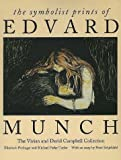 The symbolist prints of Edvard Munch :  the Vivian and David Campbell collection /