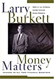 Money Matters: Answers To Your Financial Questions (0785266097) by Burkett, Larry