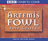 Artemis Fowl: Complete & Unabridged (Cover to Cover) Eoin Colfer