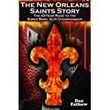The New Orleans Saints Story: The 43-Year Road to the Super Bowl XLIV Championship