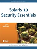 Sun Microsystems Security Engineers Solaris 10 Security Essentials (Solaris System Administration)