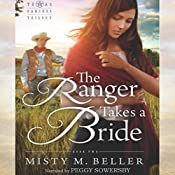 The Ranger Takes a Bride: Texas Rancher Trilogy, Book 2 | Misty M. Beller
