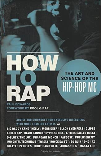 How to Rap: The Art and Science of the Hip-Hop MC written by Paul Edwards