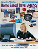 How to Start a Home Based Travel Agency Independent Study Course