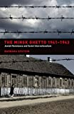 The Minsk Ghetto 1941-1943: Jewish Resistance and Soviet Internationalism