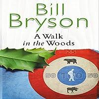 A Walk in the Woods Hörbuch von Bill Bryson Gesprochen von: William Roberts