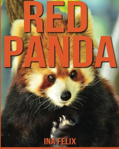 Red Panda: Children Book of Fun Facts & Amazing Photos on Animals in Nature - A Wonderful Red Panda Book for Kids aged 3-7