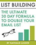 List Building: The Ultimate 30 Day Fo...