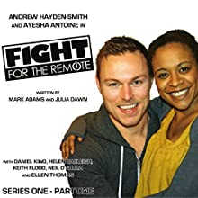 Fight for the Remote Audiobook by Mark Adams, Julia Dawn Narrated by Andrew Hayden-Smith, Ayesha Antoine, Helen Oakleigh, Daniel King, Keith Flood, Sean Connolly, Neil D'Souza