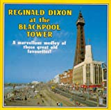 Reginald Dixon Reginald dixon at the Blackpool Tower