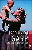 Garp und wie er die Welt sah (rororo) - John Irving