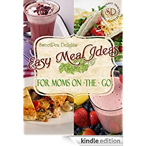 Easy Meal Ideas For Moms-On-The-Go
