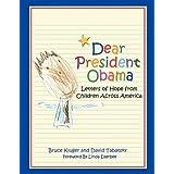 Dear President Obama: Letters of Hope from Children Across America ~ Bruce Kluger