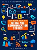 Dictionary of Media and Communication Studies (1849665281) by Watson, James