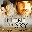 Inherit the Sky: Lang Downs Series, Book 1 Audiobook by Ariel Tachna Narrated by William James