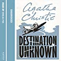 Destination Unknown (       UNABRIDGED) by Agatha Christie Narrated by Emilia Fox