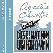 Destination Unknown   Livre audio Auteur(s) : Agatha Christie Narrateur(s) : Emilia Fox