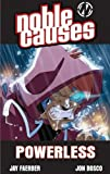 Noble Causes Volume 7: Powerless (v. 7) (1582408483) by Jay Faerber