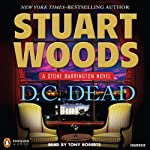 D.C. Dead: A Stone Barrington Novel (       UNABRIDGED) by Stuart Woods Narrated by Tony Roberts